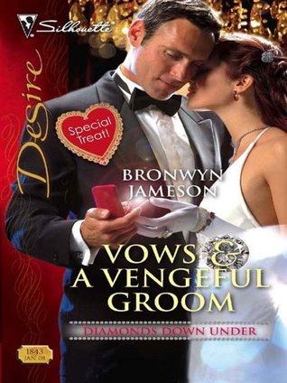 [PDF] [EPUB] Vows and A Vengeful Groom (Diamonds Down Under, #1) Download by Bronwyn Jameson
