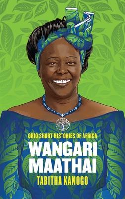 [PDF] [EPUB] Wangari Maathai Download by Tabitha Kanogo