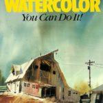 [PDF] [EPUB] Watercolor, You Can Do It! Download