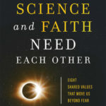 [PDF] [EPUB] Why Science and Faith Need Each Other: Eight Shared Values That Move Us Beyond Fear Download