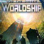 [PDF] [EPUB] Worldship: Undo the Digger (Worldship, #1) Download