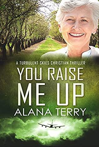 [PDF] [EPUB] You Raise Me Up (Turbulent Skies #6) Download by Alana Terry