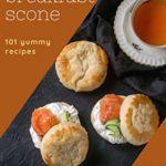 [PDF] [EPUB] 101 Yummy Breakfast Scone Recipes: A Yummy Breakfast Scone Cookbook Everyone Loves! Download