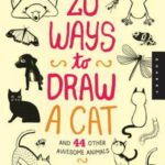 [PDF] [EPUB] 20 Ways to Draw a Cat and 44 Other Awesome Animals: A Sketchbook for Artists, Designers, and Doodlers Download