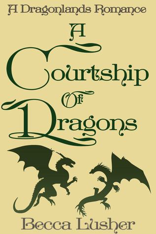 [PDF] [EPUB] A Courtship of Dragons (Dragonlands #1.5) Download by Becca Lusher