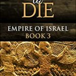 [PDF] [EPUB] A King to Die: Empire of Israel Book 3 Download