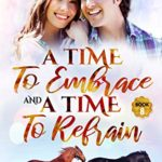 [PDF] [EPUB] A Time To Embrace and A Time To Refrain (A Time For Everything, #8) Download