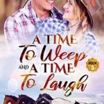 [PDF] [EPUB] A Time to Weep and a Time To Laugh (A Time for Everything, #5) Download