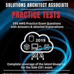 [PDF] [EPUB] AWS Certified Solutions Architect Associate Practice Tests 2019: 390 AWS Practice Exam Questions with Answers and detailed Explanations Download