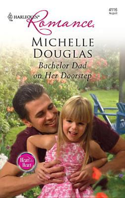 [PDF] [EPUB] Bachelor Dad on Her Doorstep Download by Michelle Douglas