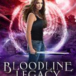 [PDF] [EPUB] Bloodline Legacy: A Young Adult Urban Fantasy Academy Novel (Bloodline Academy Book 4) Download