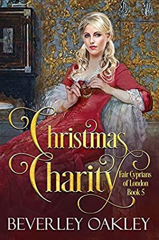 [PDF] [EPUB] Christmas Charity (Fair Cyprians of London) Download by Beverley Oakley