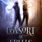 [PDF] [EPUB] Consort of Spells (Arda Academy #2) Download