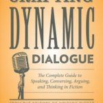 [PDF] [EPUB] Crafting Dynamic Dialogue: The Complete Guide to Speaking, Conversing, Arguing, and Thinking in Fiction Download