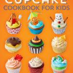 [PDF] [EPUB] Cupcake Cookbook for Kids Download