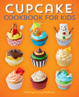 [PDF] [EPUB] Cupcake Cookbook for Kids Download by Charity Curley Mathews