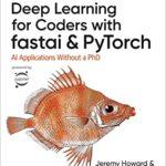 [PDF] [EPUB] Deep Learning for Coders with fastai and PyTorch Download