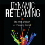 [PDF] [EPUB] Dynamic Reteaming: The Art and Wisdom of Changing Teams Download