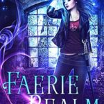 [PDF] [EPUB] Faerie Realm (The Changeling Chronicles, #3) Download