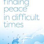 [PDF] [EPUB] Finding Peace in Difficult Times Download