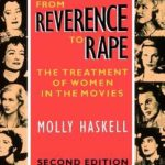[PDF] [EPUB] From Reverence to Rape: The Treatment of Women in the Movies Download