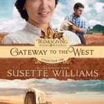 [PDF] [EPUB] Gateway to the West (Thanksgiving Books and Blessings Collection One Book 2) Download