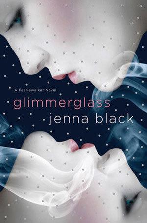 [PDF] [EPUB] Glimmerglass (Faeriewalker, #1) Download by Jenna Black