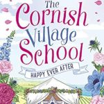 [PDF] [EPUB] Happy Ever After (Cornish Village School #5) Download