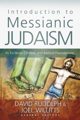 [PDF] [EPUB] Introduction to Messianic Judaism: Its Ecclesial Context and Biblical Foundations Download by David J. Rudolph