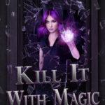 [PDF] [EPUB] Kill it with Magic (The Lillim Callina Chronicles #1) Download