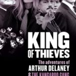 [PDF] [EPUB] King of Thieves: The Adventures of Arthur Delaney and the Kangaroo Gang Download