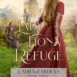 [PDF] [EPUB] Lady Fiona's Refuge (Ladies of Ardena, #3) Download