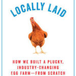 [PDF] [EPUB] Locally Laid: How We Built a Plucky, Industry-changing Egg Farm – from Scratch Download