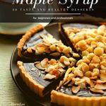 [PDF] [EPUB] Maple Syrup: 30 tasty and healthy desserts Download