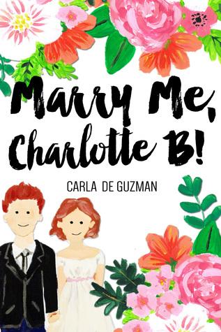 [PDF] [EPUB] Marry Me, Charlotte B! Download by Carla de Guzman