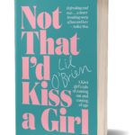 [PDF] [EPUB] Not That I'd Kiss A Girl: A Kiwi girl's tale of coming out and coming of age Download