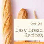 [PDF] [EPUB] OMG! 365 Easy Bread Recipes: Discover Easy Bread Cookbook NOW! Download