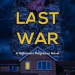 [PDF] [EPUB] One Last War: A gripping psychological nightmare neighbour novel with a twist at the end Download