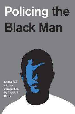 [PDF] [EPUB] Policing the Black Man: Arrest, Prosecution, and Imprisonment Download by Angela J. Davis