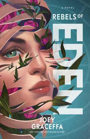 [PDF] [EPUB] Rebels of Eden: A Novel (Children of Eden, #3) Download by Joey Graceffa