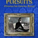 [PDF] [EPUB] Scholarly Pursuits (A Victorian San Francisco Mystery Book 6) Download