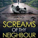 [PDF] [EPUB] Screams of Thy Neighbour Download