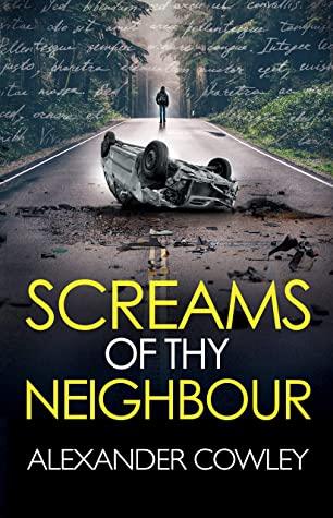[PDF] [EPUB] Screams of Thy Neighbour Download by Alexander Cowley