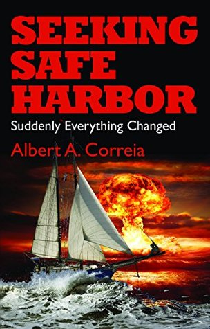 [PDF] [EPUB] Seeking Safe Harbor: Suddenly Everything Changed (The Seeking Series Book 1) Download by Albert Correia