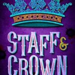 [PDF] [EPUB] Staff and Crown (Two Monarchies Sequence, #3) Download