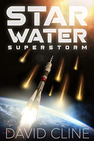 [PDF] [EPUB] Star Water Superstorm Download by David   Cline