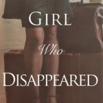 [PDF] [EPUB] THE GIRL WHO DISAPPEARED Download