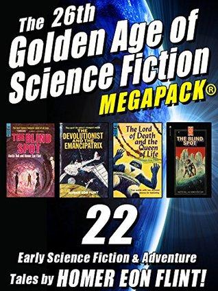 [PDF] [EPUB] The 26th Golden Age of Science Fiction MEGAPACK ®: Homer Eon Flint Download by Homer Eon Flint
