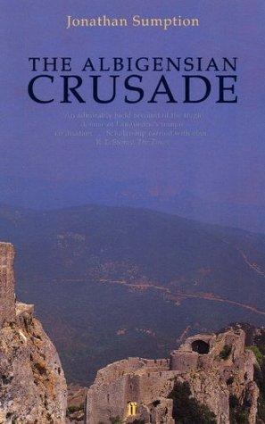 [PDF] [EPUB] The Albigensian Crusade Download by Jonathan Sumption
