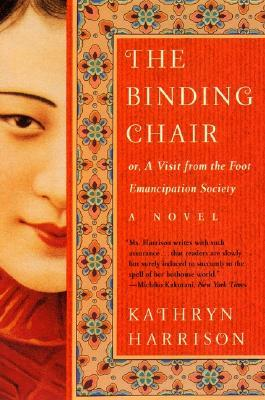 [PDF] [EPUB] The Binding Chair or, A Visit from the Foot Emancipation Society Download by Kathryn Harrison